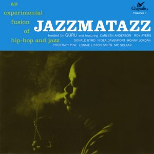 Guru's Jazzmatazz, Vol. 1 – an experimental fusion of hip hop and jazz (1993).