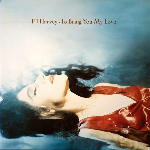 PJ Harvey: To Bring You My Love (1995).