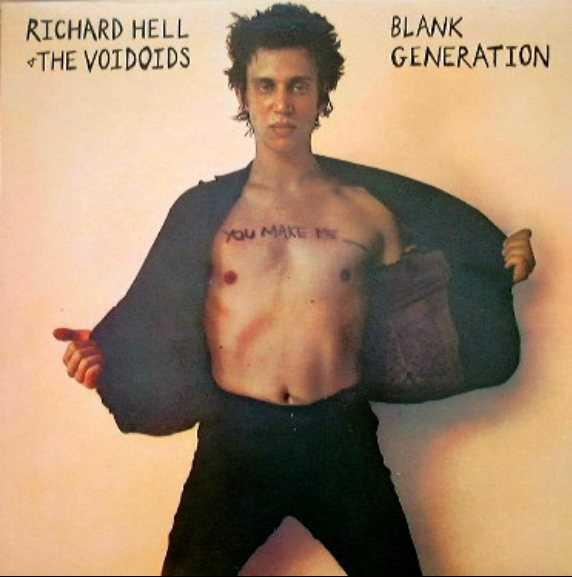 Richard Hell & The Voidoids: Blank Generation (1977).