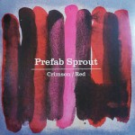 Prefab Sprout: Crimson/Red.
