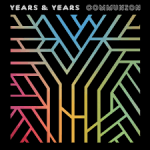 Years & Years: Communion.