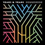 Years & Years: Communion.