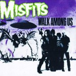 Misfits: Walk Among Us (1982).