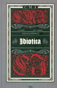 644-sivuinen CMX – Encyclopedia Idiotica (Johnny Kniga, 2009) sisältää kysymyksiä ja vastauksia CMX:n kotisivun Kysy-palstalta vuosilta 1995–2009.
